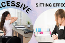 Excessive Effects of Sittings | What are the proper ways to sit at Desk?